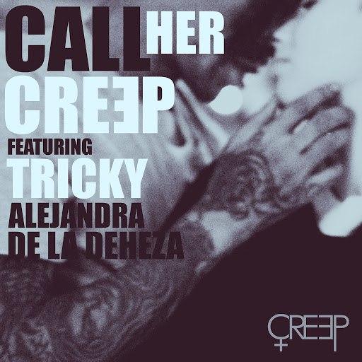 Creep альбом Call Her