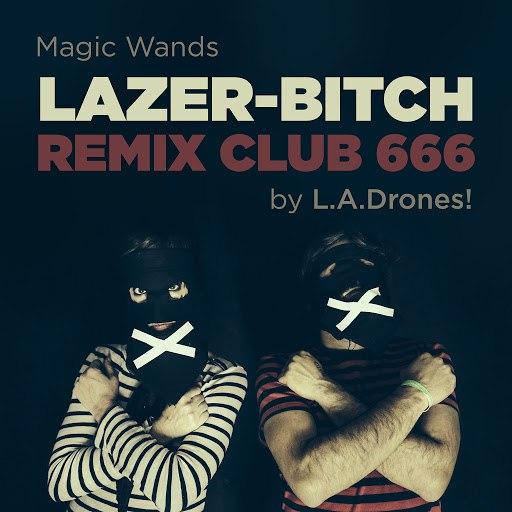 Magic Wands альбом Lazer Bitch Remix Club 666