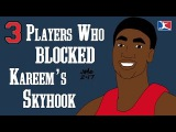 3 Players Who Blocked Kareems Skyhook