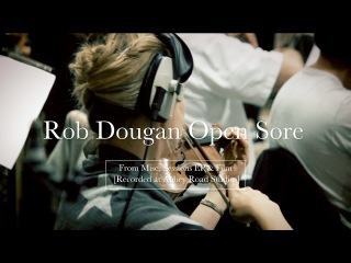 Open Sore - Rob Dougan - Misc. Sessions EP & Film (Recorded at Abbey Road Studios)