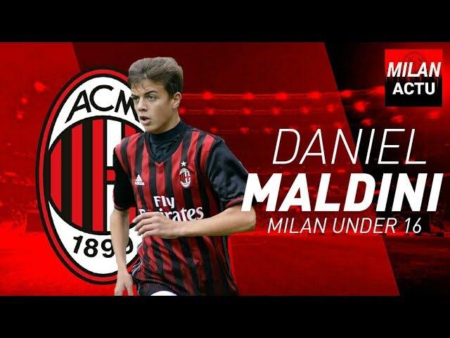 DANIEL MALDINI - YOUNG AMAZING PLAYER U16 | All Goals Skills - MILAN UNDER 16 | By MilanActu HD