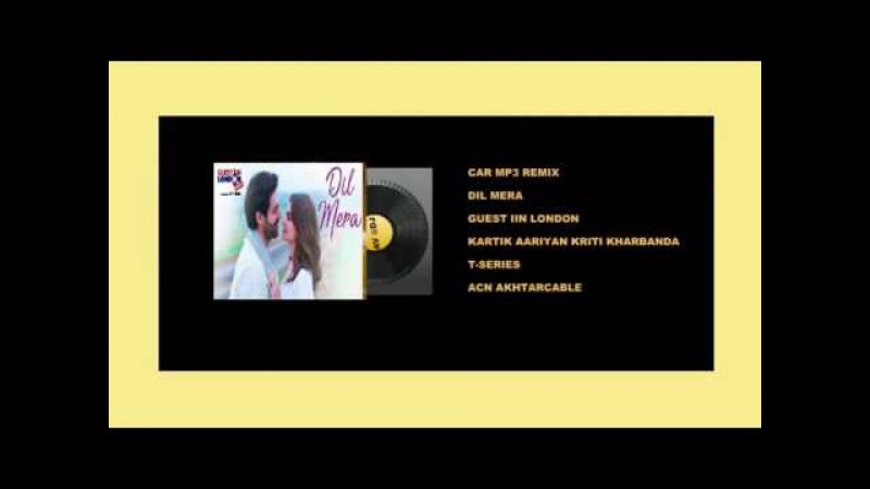 Dil Mera Remix CAR MP3 dts Full Song New Release By T-series - You Tube