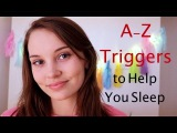 ASMR A-Z Triggers to Help You Sleep