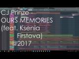 CJ Prinze - OURS MEMORIES (feat. Ksenia Firstova) in WORK