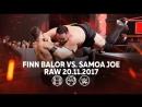 My1 Финн Балор против Самоа Джо. Ро 20.11.17
