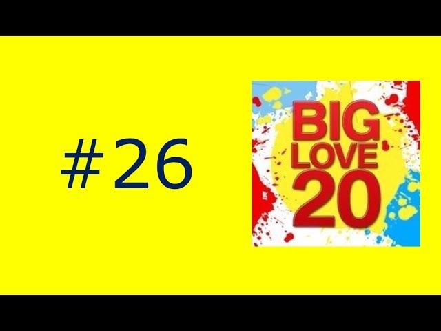 Big Love 20 (19.11.2017)