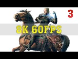 The Witcher 3 Wild Hunt 8K PC Gameplay [8K 60FPS] - No. 3 | TITAN Xp (2017) 4 Way SLI | ThirtyIR