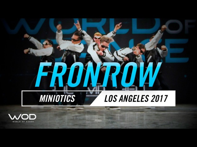Miniotics | FrontRow | World of Dance Los Angeles 2017 | WODLA17