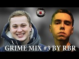 GRIME MIX #3 BY RBR (MICKEYMOUSE,N.FINCH,SKEPTA,N-DUBZ,KLAVA BRAVO,CHRONZ)