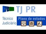 TJ PR - Plano de Estudos (T
