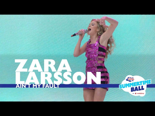 Zara Larsson - 'Ain't My Fault' (Live At Capital's Summertime Ball 2017)