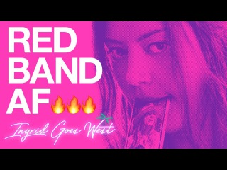 Ingrid Goes West Trailer Red Band Trailer // In Theaters August 11th