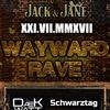 WAYWARD RAVE | 21 ИЮЛЯ | СВОЕНРАВНЫЙ РЕЙВ