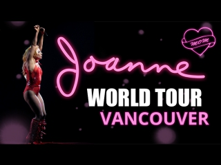 Lady Gaga -The Joanne World Tour (Vancouver)