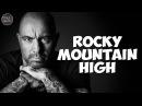 Джо Роган - Rocky Mountain High (русская озвучка)