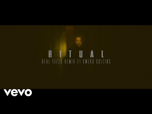 R I T U A L - Real Feels (R I T U A L Remix) ft. Kweku Collins