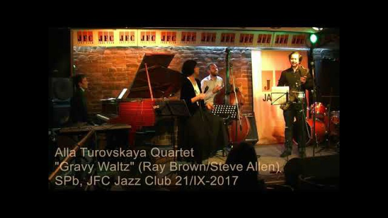 GRAVY WALTZ (Ray Brown) Alla Turovskaya Quartet LIVE IN JFC JAZZ CLUB