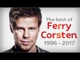 The Best of Ferry Corsten (1996 - 2017 Mix)