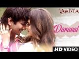 Atif Aslam - Darasal Full Video Song - Raabta - Sushant Singh Rajput & Kriti Sanon