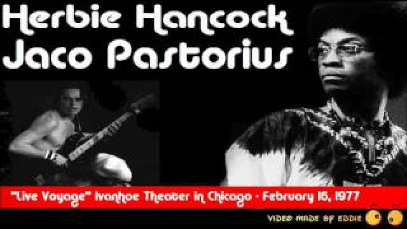 Herbie Hancock Jaco Pastorius - 1977 Ivanhoe Theater, Chicago