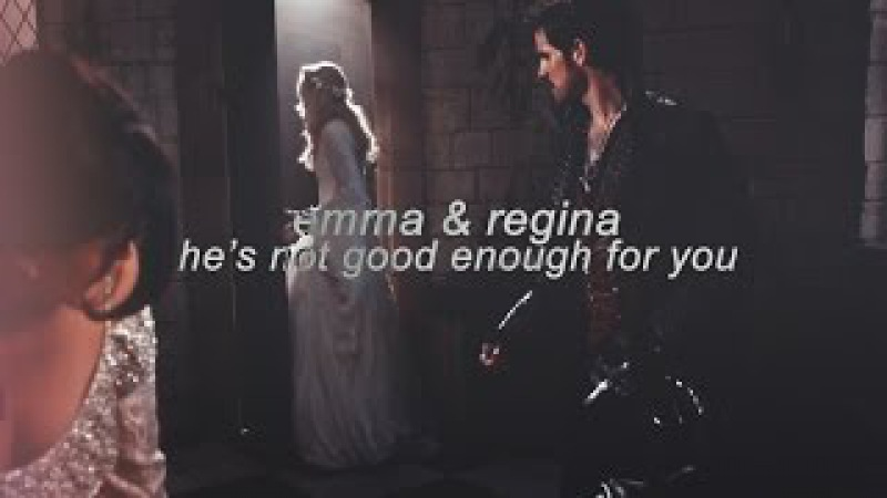 Emma regina    he's not good enough for you