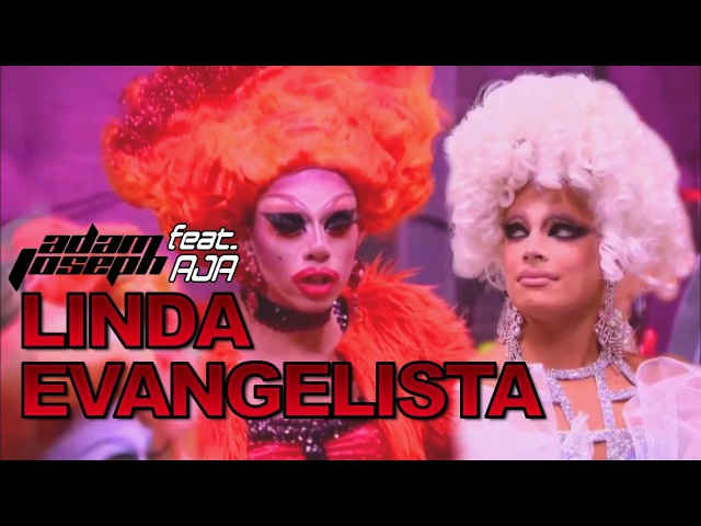 Adam Joseph - Linda Evangelista (feat. AJA)