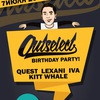 07.07.17 OUTSELECT B-DAY PARTY! @ GRIBOEDOV HILL