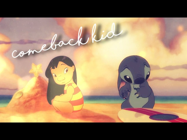 Comeback Kid - Lilo Stitch [Thanks for 400 subbies!]