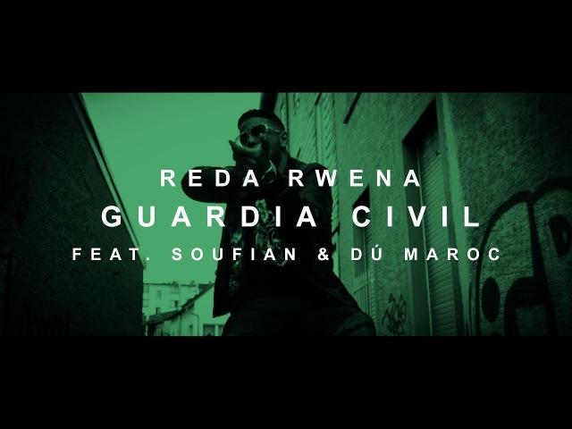 Reda Rwena GUARDIA CIVIL feat Soufian Dú Maroc prod von PzY Official Video