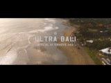 Ultra Bali 2016 (Official 4K Aftermovie)