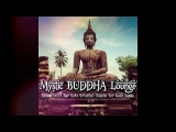 Mystic Buddha Lounge - Ethno Chill Bar Cafe Oriental Sounds For Good Karma (Mix)