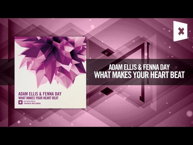 Adam Ellis Fenna Day - What Makes Your Heart Beat (Amsterdam Trance)