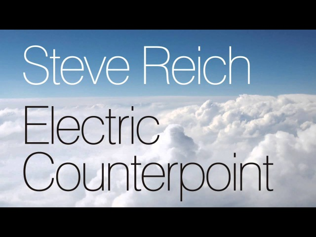 Steve Reich - Electric Counterpoint, Recordings (2015 Compile)