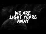 Julian Jordan x TYMEN - Light Years Away (Lyric Video)