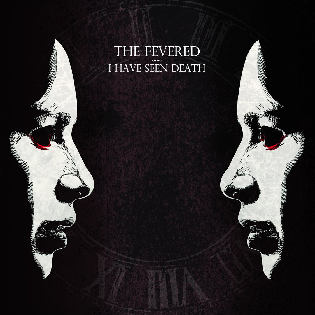 The Fevered - I Have Seen Death (2017)