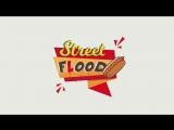 Тизер Street Flood Show