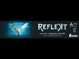 Cirque du Soleil at #EXPO2017 with REFLEKT Show