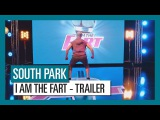 South Park:  - I AM THE FART | Official Trailer