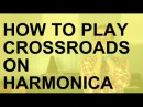 How to play Crossroads on harmonica free harp tab