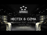 Drum&ampBass Hectix &amp Ozma - I Wanna feat. Avenax Heavy Artillery Recordings