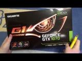 Gigabyte Gtx 1070 G1 Gaming Распаковка монстра на чипе Паскаль