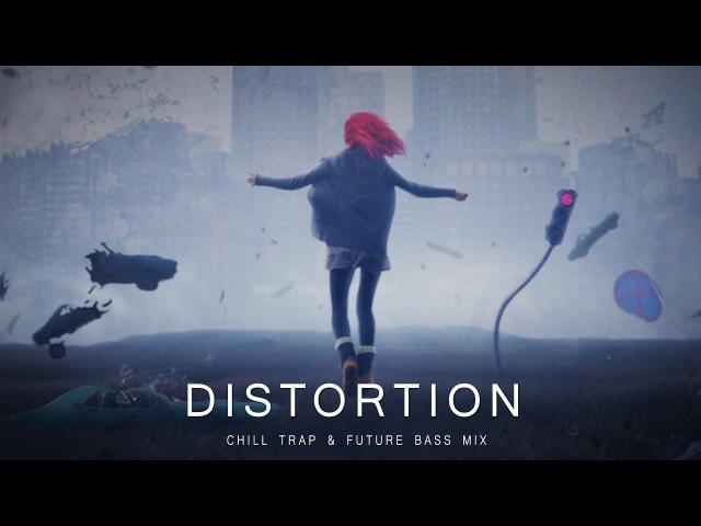 Distortion - A Chill Trap Future Bass Mix