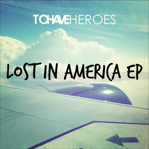 To Have Heroes альбом Lost in America EP