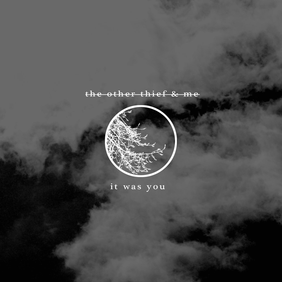 The Other Thief & Me - It Was You [EP] (2017)