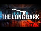 The long Dark: #3 Голод, холод и метель