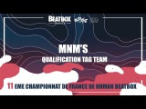MNM'S  - Qualification Tag Team - 2017 French Beatbox Championships