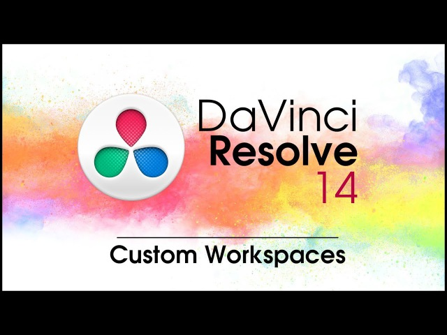 DaVinci Resolve 14 New Features Custom Workspaces