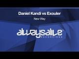 Daniel Kandi vs Exouler - New Way
