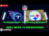 Tennessee Titans vs. Pittsburgh Steelers  #NFL WEEK 11  Predictions Madden 18