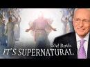 Чудеса и встреча с реальным Христом Это сверхъестественно Сид Рот